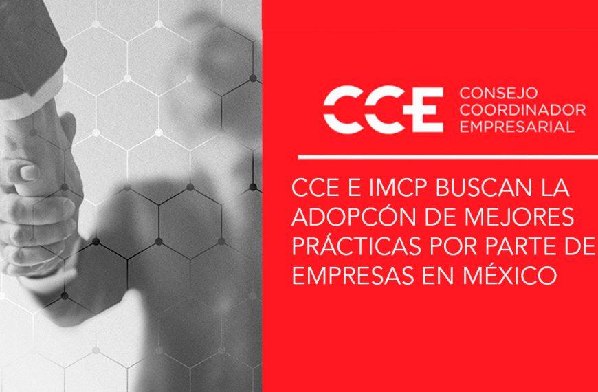 CCE E IMCP BUSCAN LA ADOPCIÓN DE MEJORES PRÁCTICAS POR PARTE DE LAS EMPRESAS EN MÉXICO