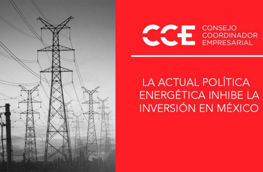 LA ACTUAL POLÍTICA ENERGÉTICA INHIBE LA INVERSIÓN EN MÉXICO