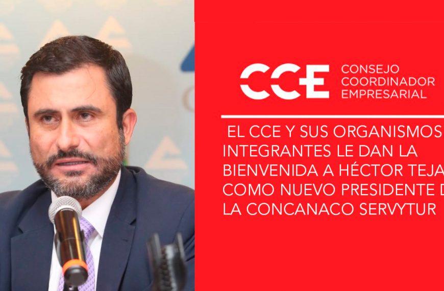 El CCE y sus organismos integrantes le dan la bienvenida a Héctor Tejada como nuevo presidente de la Concanaco Servytur