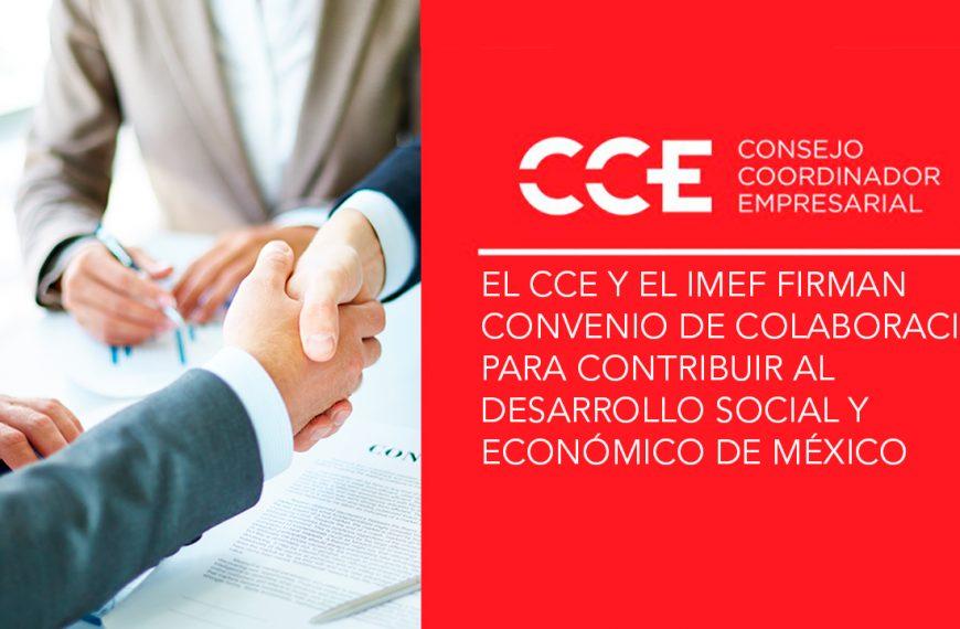 El CCE y el IMEF firman convenio de colaboración para contribuir al desarrollo social y económico de México