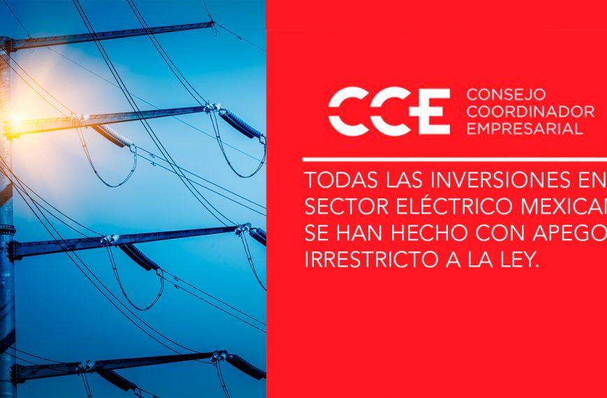 Todas las inversiones en el sector eléctrico mexicano se han hecho con apego irrestricto a la ley. El compromiso del sector privado es con la energía barata y limpia para el beneficio de todos los mexicanos